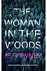 The Woman in the Woods: Forget everything you thought you knew. A gripping suspense thriller. Kindle Edition