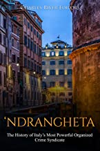'Ndrangheta: The History of Italy's Most Powerful Organized Crime Syndicate (English Edition)