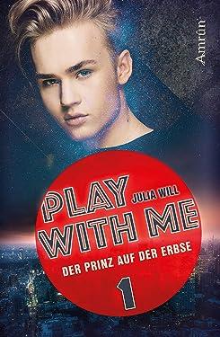 Play with me 1: Der Prinz auf der Erbse (German Edition)