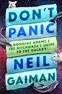 Don't Panic: Douglas Adams & The
