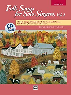 Folk Songs for Solo Singers, Vol 2: 14 Folk Songs Arranged for Solo Voice and Piano for Recitals, Concerts, and Contests (...