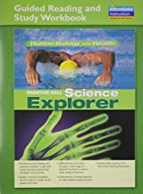 SCIENCE EXPLORER HUMAN BIOLOGY AND HEALTH GUIDED READING AND STUDY      WORKBOOK 2005C