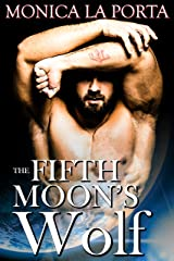 The Fifth Moon's Wolf (The Fifth Moon's Tales Book 1) Kindle Edition