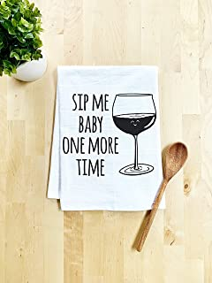 Funny Kitchen Towel, Sip Me Baby One More Time, Flour Sack Dish Towel, Sweet Housewarming Gift, White