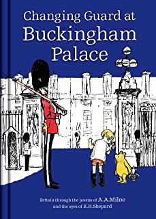 Winnie-the-Pooh: Changing Guard at Buckingham Palace: Britain through the eyes of A. A. Milne and E. H. Shepard (Winnie the Pooh)