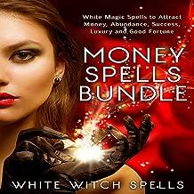 Money Spells Bundle: White Magic Spells to Attract Money, Abundance, Success, Luxury and Good Fortune