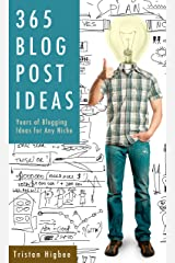 365 Blog Post Ideas: Years of Blogging Ideas for Any Niche Kindle Edition