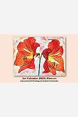 Art Calendar 2021: Flowers: Expressionist Oil Paintings (VG Art Series) Kindle Edition