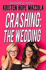 Crashing: The Wedding: Cali's Story Kindle Edition