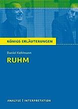 Ruhm von Daniel Kehlmann. Königs Erläuterungen.: Textanalyse und Interpretation mit ausführlicher Inhaltsangabe und Abitur...