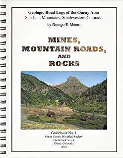 Mines, Mountain Roads, and Rocks: Geologic Road  Logs of the Ouray Area (Ouray County Historical Society Guidebook Series,...