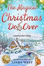 The Magical Christmas Do Over: A Small-Town Christmas Romance Novel