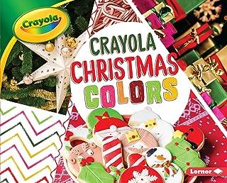 Crayola ® Christmas Colors (Crayola ® Holiday Colors)