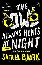 The Owl Always Hunts at Night: A Novel