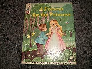 A Present for the Princess (A Rand McNally Tip Top Elf Book)