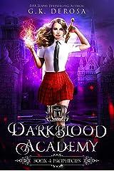 Darkblood Academy: Book Four: Prophecies (A Supernatural Academy Series 4) Kindle Edition