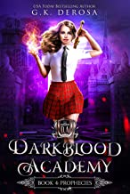 Darkblood Academy: Book Four: Prophecies (A Supernatural Academy Series 4)