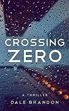 CROSSING ZERO - A Thriller