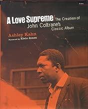 A Love Supreme: The Creation of John Coltrane's Classic Album