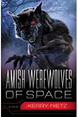 Amish Werewolves of Space (Peril in Plain Space Book 3) Kindle Edition