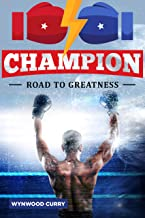Champion: The Road to Greatness