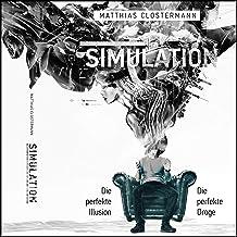 Simulation: Die perfekte Illusion - Die perfekte Droge