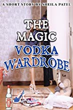The Magic Vodka Wardrobe (Book 1)