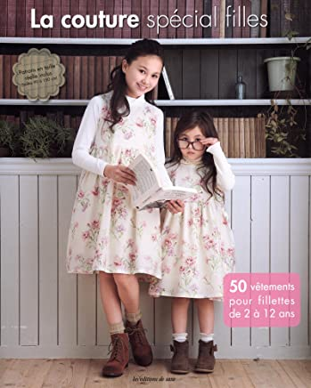 dcb3c185c21e0 La couture spécial filles   50 vêtements pour fillettes de 2 à 12 ans
