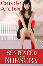 Sentenced to the Nursery
