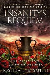 Insanity's Requiem: A Grimdark Fantasy Horror Novel (The Auramancer's Exorcism Book 4) Kindle Edition