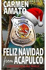 Feliz Navidad From Acapulco: A Detective Emilia Cruz Christmas Novella Kindle Edition