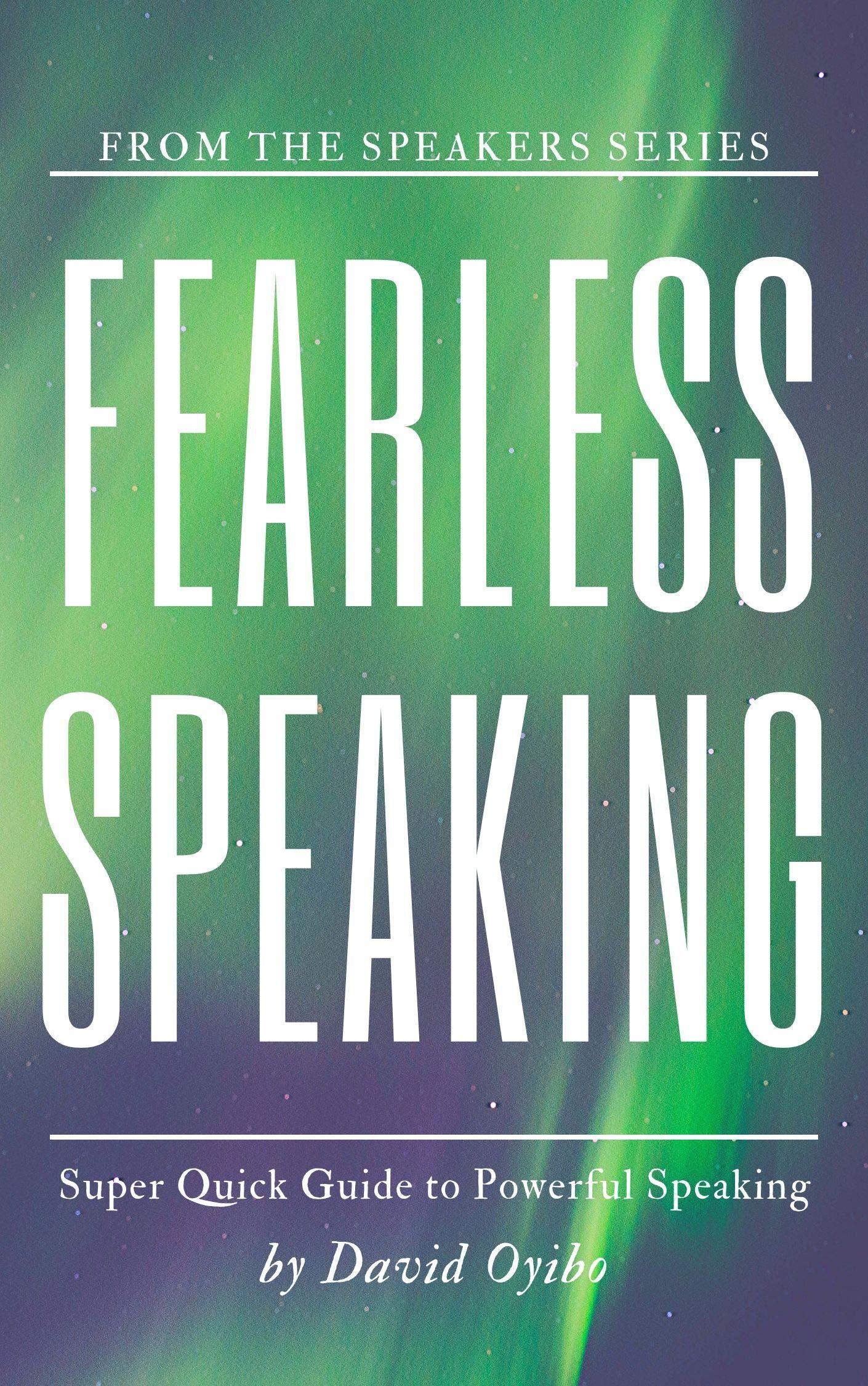 Fearless Speaking: Super Quick Guide to Powerful Speaking (Speaker Series)