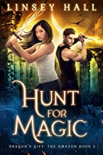 Hunt for Magic (Dragon's Gift: The Amazon Book 2)