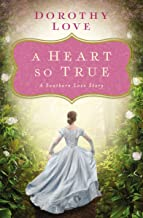 A Heart So True: A Southern Love Story