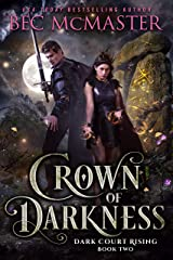 Crown of Darkness (Dark Court Rising Book 2) Kindle Edition
