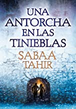 Una Antorcha En Las Tinieblas (Una Llama Entre Cenizas 2) / A Torch Against the Night (an Ember in the Ashes, Book 2)