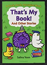That's My Book! And Other Stories (A Duck, Duck, Porcupine Book)