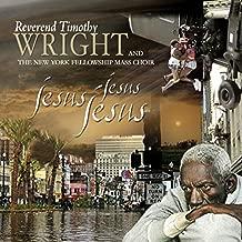 Best reverend timothy wright jesus jesus jesus Reviews