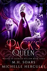 Pack's Queen: A Fairy Tale Retelling Paranormal Romance (Wolves of Crimson Hollow Book 3) Kindle Edition