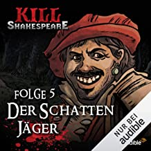 Der Schattenjäger: Kill Shakespeare 5