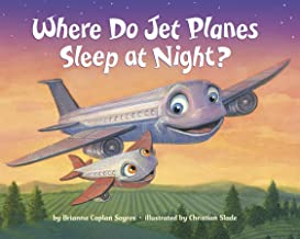 Where Do Jet Planes Sleep at Night? (Where Do...Series)