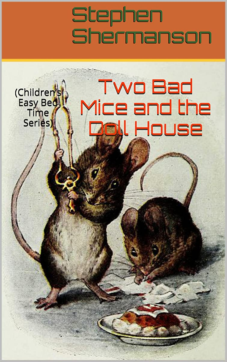 パドルラオス人性差別Two Bad Mice and the Doll House: (Children's Easy Bed Time Series) (English Edition)