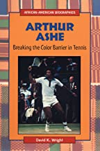 Arthur Ashe: Breaking the Color Barrier in Tennis (African-American Biographies)