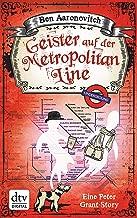 Geister auf der Metropolitan Line: Eine Peter-Grant-Story (German Edition)