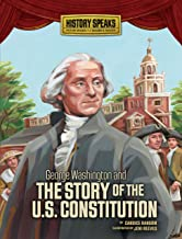George Washington and the Story of the U.S. Constitution (History Speaks: Picture Books Plus Reader's Theater)