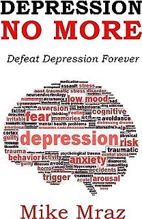 Depression No More ( 2 in 1 Bundle): Defeat Depression Forever