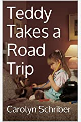 Teddy Takes a Road Trip Kindle Edition