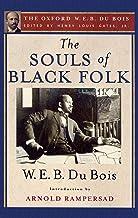 The Souls of Black Folk: The Oxford W. E. B. Du Bois (The Oxford W. E. B. Dubois)