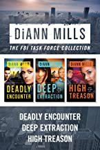 The FBI Task Force Collection: Deadly Encounter / Deep Extraction / High Treason (English Edition)