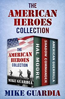 The American Heroes Collection: Hal Moore, Shadow Commander, and American Guerrilla